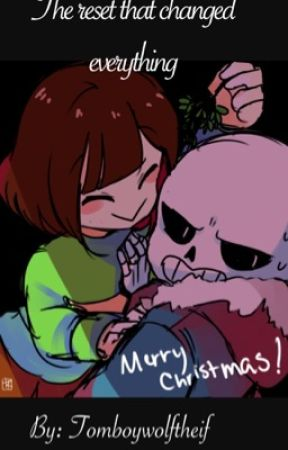 The reset that changed everything (chara x sans)  by Tomboywolftheif