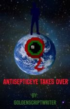 Antisepticeye takes over by GoldenScriptWriter
