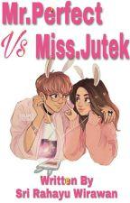 Mr. Perfect VS miss Jutek  by SriRahayuWirawan