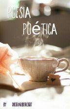 Poesia Poética. by Debiist
