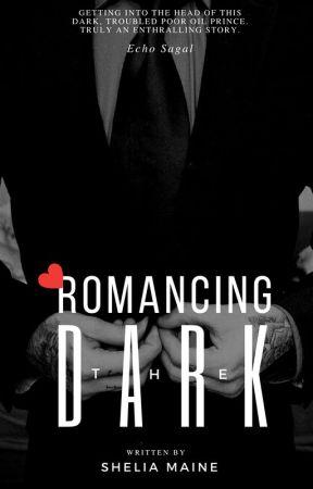 Romancing the Dark by SheliaMaine