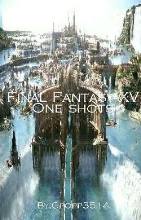 Final Fantasy XV One shots and Scenarios [Requests Are Open] by Gpopp3514