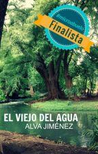 EL VIEJO DEL AGUA #wattys2017 by ciervoazul1