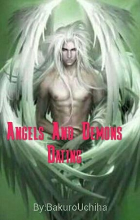 Angels And Demons Dating by BakuroUchiha