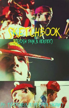 Sketchbook (Josh Dun x Reader) by TylersNeckPaint
