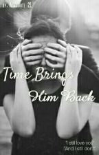 Time Brings Him Back by Aprodhite_21