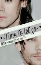 ~•Time to let go.•~ [L.S] by littlecrazydreams97