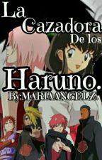La Cazadora de los Haruno.  by MARIAANGELZ
