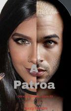 A Patroa - Série Os Chefões Livro #03 by JuccyFerreira
