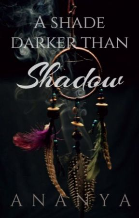 A Shade darker than Shadow (#1 in The Guardians) by ShrutiSehgal355