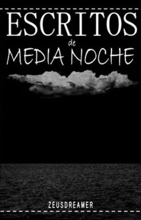 Escritos de media noche by ZeusDreamer