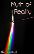 Myth Of Reality by iiMythy0