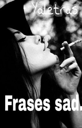 Frases Sad Para El Futuro Amor De Mi Vida Wattpad