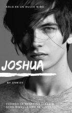Joshua [PRÓXIMAMENTE] by ann13v