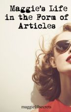 Maggie's Life in the Form of Articles by maggie10secrets