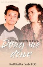 Drag me down [L.S] by _TOMMOrrida_