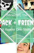 [done]The Pack + Friends X Reader Oneshots! by Sub2LandonMC