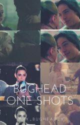 Bughead one shots by x_bughead_x by x_bughead_x