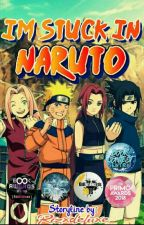 I'm Stuck in Naruto #YFbookawards2018 by rizxdeluxe