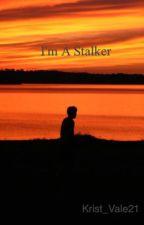I'm A Stalker by kevale21_
