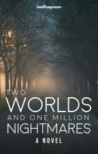 Two Worlds and One Million Nightmares by iamthesupremo