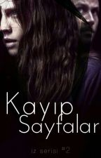 Kayıp Sayfalar | İz Serisi #2 by suestillplaying