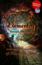 Elementry : Destiny of Nine's Power by Ashquee