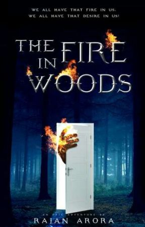 THE FIRE IN WOODS by OneManNovel