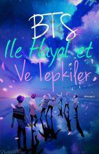 BTS İLE HAYAL ET VE TEPKİLER  by BangtanG_97