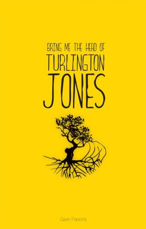 Bring me the head of Turlington Jones by gparsons
