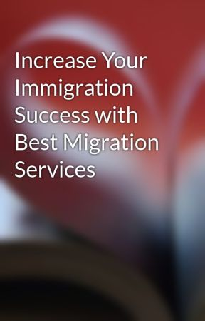 Increase Your Immigration Success with Best Migration Services by Ozmigration