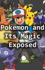 Pokemon and Its Magic Exposed (Occult and Witchcraft in Pokemon) by 19justinbrown88