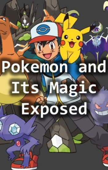 Pokemon and Its Magic Exposed (Occult and Witchcraft in