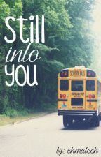 Still Into You ↠ A BajanCanadian Fanfiction by ehmaleeh