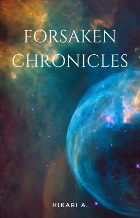 Forsaken Chronicles by CuriousHika
