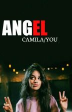 ANGEL (Camila/You) by Cabellooooo