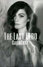 The Last Hero by CallaGray