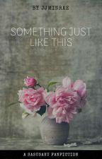 Something Just Like This by jjminrae