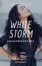 Whitestorm || Alec Lightwood (UNDERGOING MAJOR EDITING) by mynamesgab