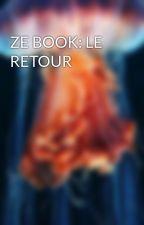 ZE BOOK: LE RETOUR by AbbyMusic2