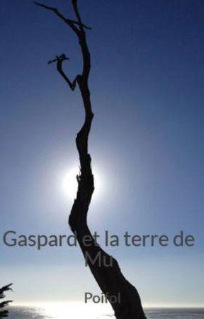 Gaspard et la terre de Mu by Poifol