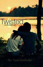 Twisted  by JossyAzubuike