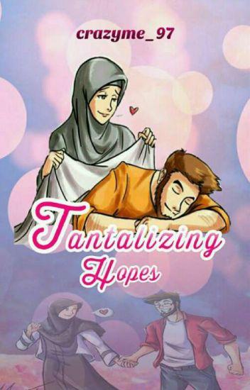 Tantalizing Hopes