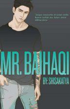 Mr. Baihaqi (Tersedia Di Bookstore) by shisakatya