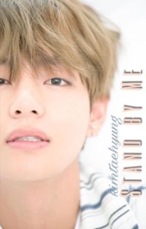 Stand by Me - (Kim Taehyung) by themochie