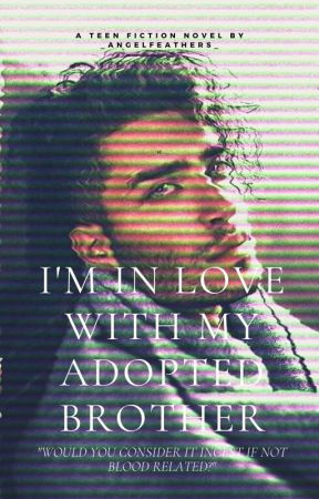I'm In Love With My Adopted Brother [Book 1] [Mpreg] [MxB] by _AngelFeathers_