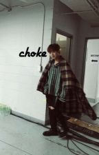 choke | park jihoon | by chanyoIk