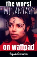 The WORST MJ Fantasy on Wattpad by cupcakediamondx