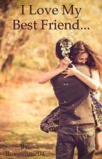 I love my best friend... by ilovemusic04