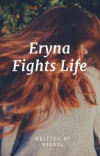 Eryna Fights Life by Mikas4